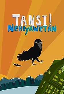 Tansi! Nehiyawetan (2011– )