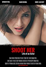 Shoot Her: Life of an Actor