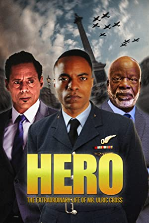 HERO Inspired by the Extraordinary Life & Times of Mr. Ulric Cross