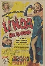 Linda, Be Good