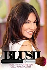 Primary photo for Blush: The Search for America's Greatest Makeup Artist