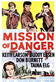 Mission of Danger(1960) Poster - Movie Forum, Cast, Reviews