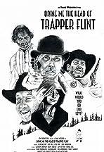 Bring Me the Head of Trapper Flint