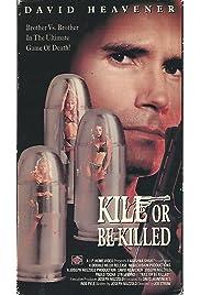 Kill or Be Killed (1993) film en francais gratuit