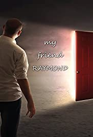 My Friend Raymond (2017) 720p