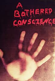 A Bothered Conscience Poster