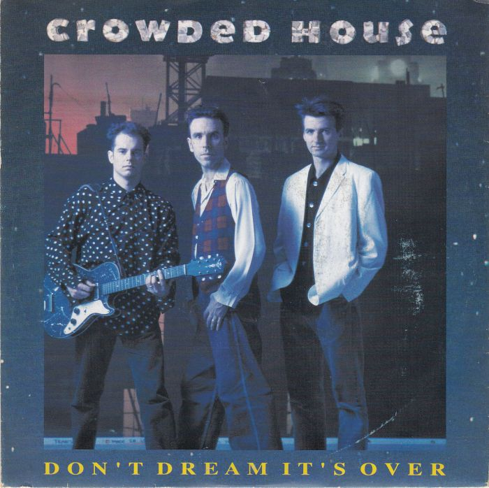 Sensational Crowded House Dont Dream Its Over 1986 Home Remodeling Inspirations Cosmcuboardxyz