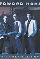 Crowded House: Don't Dream It's Over