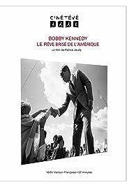 Bobby Kennedy, le rêve brisé de l'Amérique