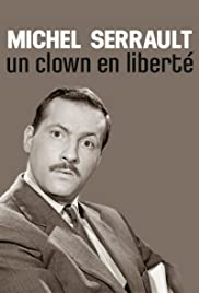 Michel Serrault, un clown en liberté Poster