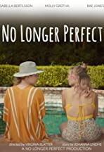 No longer perfect