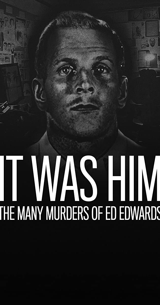 It Was Him: The Many Murders of Ed Edwards (TV Mini-Series ...