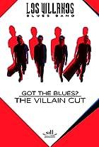 Got the Blues: The Villain Cut
