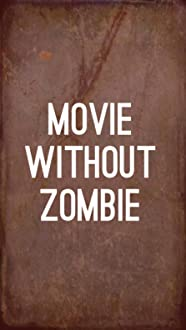 Movie Without Zombie (2017)