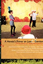 A Heretic's Primer on Love and Exertion