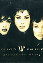 Wilson Phillips: You Won't See Me Cry