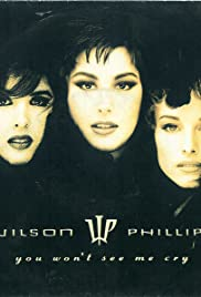 Wilson Phillips: You Won't See Me Cry Poster