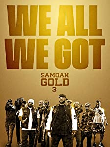 Samoan Gold 3: We All We Got 720p movies