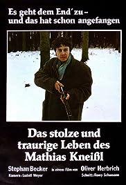 Das stolze und traurige Leben des Mathias Kneißl Poster