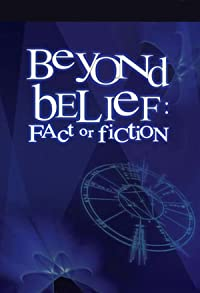Primary photo for Beyond Belief: Fact or Fiction