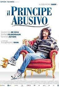 Il principe abusivo (2013) Poster - Movie Forum, Cast, Reviews