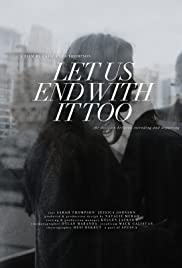 Let Us End With It Too Poster