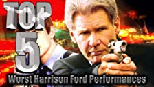 Top 5 Worst Harrison Ford Performances