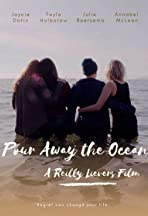 Pour Away the Ocean