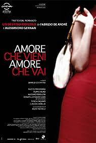 Amore che vieni, amore che vai (2008)
