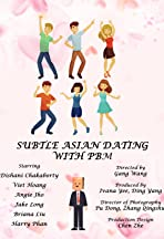 Subtle Asian Dating with PBM