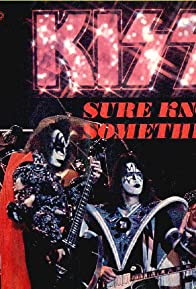 Primary photo for Kiss: Sure Know Something