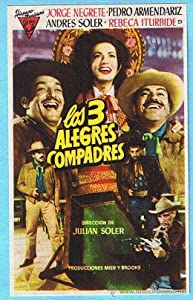 Sites for downloading free full movies Los tres alegres compadres [360x640]