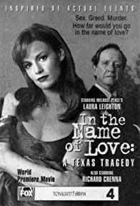 Primary photo for In the Name of Love: A Texas Tragedy