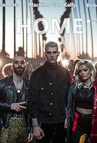 Machine Gun Kelly feat. X Ambassadors & Bebe Rexha: Home (2017)