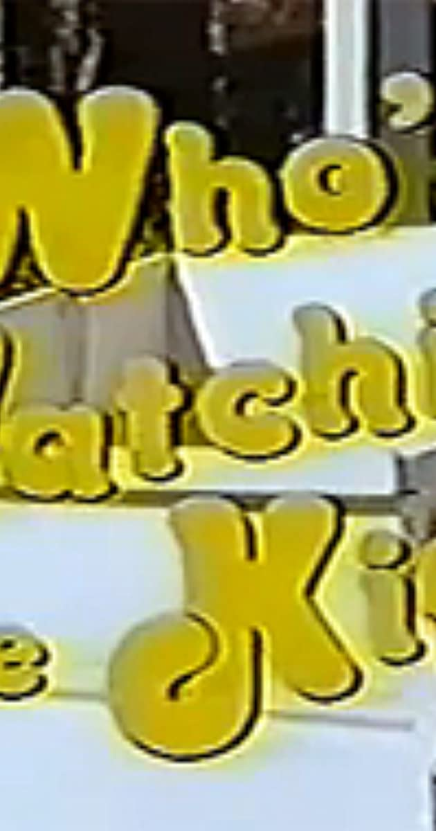 Whos Watching The Kids Tv Series 1978 Imdb