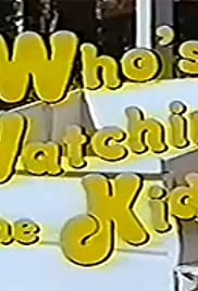Who's Watching the Kids Poster - TV Show Forum, Cast, Reviews