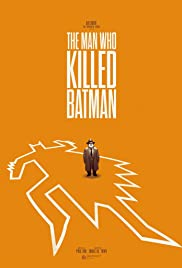 The Man Who Killed Batman Poster