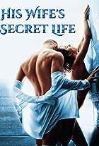 His Wife's Secret Life