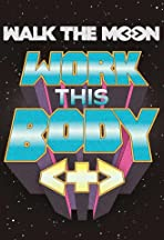 Walk the Moon: Work This Body