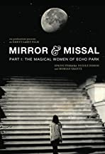 Mirror & Missal: Part 1 - The Magical Women of Echo Park