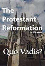 The Protestant Reformation at 500 Years: Quo Vadis