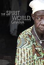 The Spirit World: Ghana