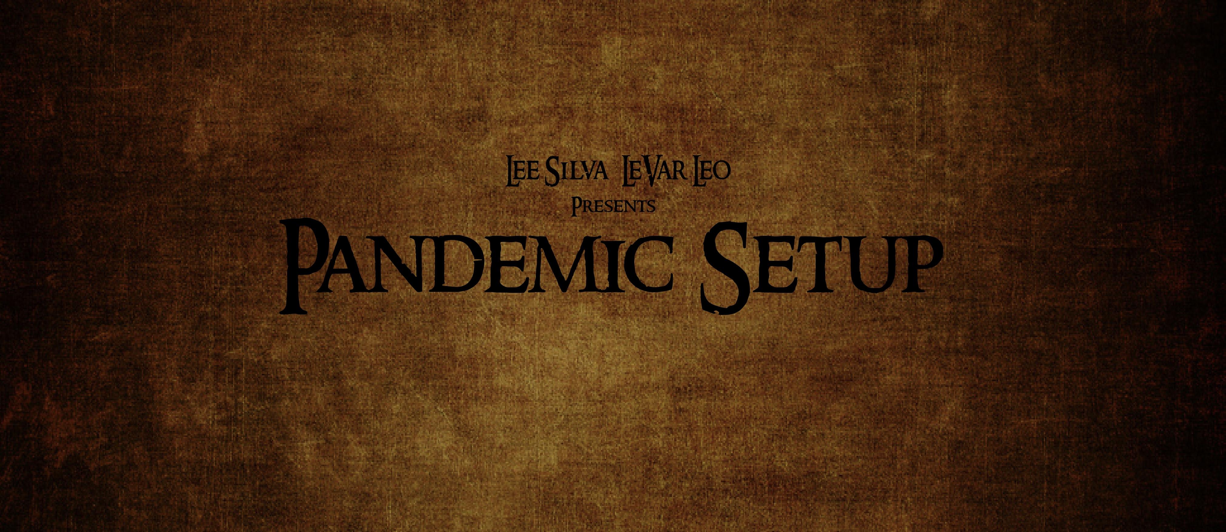 Pandemic Setup (2020)