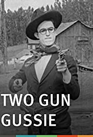 Two-Gun Gussie (1918) Poster - Movie Forum, Cast, Reviews