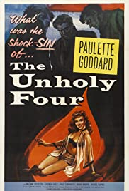 The Unholy Four (1954) Poster - Movie Forum, Cast, Reviews