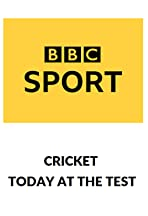 Cricket: Today at the Test