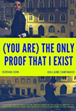 (You Are) the Only Proof That I Exist