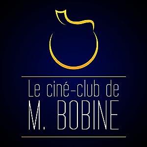 Le Ciné-club de M.Bobine (2008–)