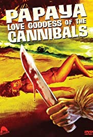 Papaya: Love Goddess of the Cannibals (1978) Poster - Movie Forum, Cast, Reviews