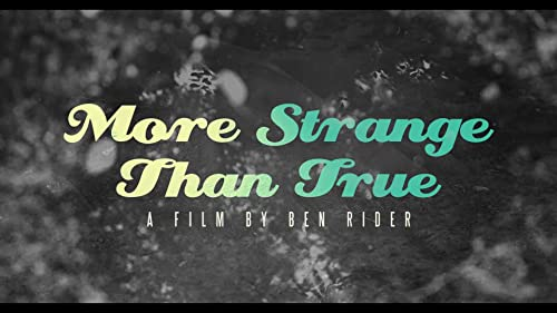 More Strange Than True - teaser trailer